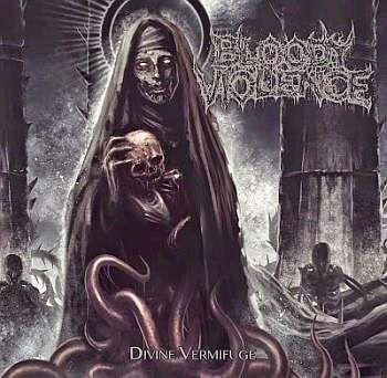 Bloody Violence - Divine Vermifuge