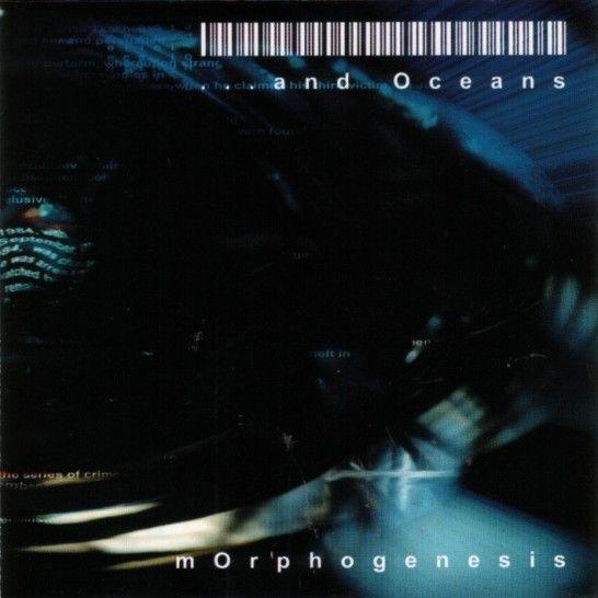 ...and Oceans – Morphogenesis [CD]