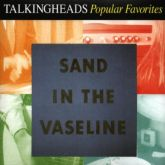 Box - Talking Heads Popular Favorites 1976-1992: Sand in the Vaseline