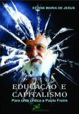 Educação e Capitalismo: Para uma crítica a Paulo Freire