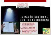 02. A RAZÃO CULTURAL DOS TEMAS PÓS-MODERNOS