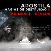 APOSTILA 7 MAGIAS DE DESTRUIÇÃO II (KIUMBAS) – PESADA