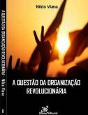 A Questão da Organização Revolucionária