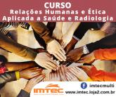 Curso de Relações Humanas e Ética Aplicada a Saúde e Radiologia - EAD