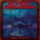 ALCATRAZZ - Born Innocent (slipcase)