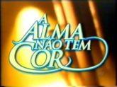 Dvd Novela A Alma Não Tem Cor Dublada - 30 DVD's - Frete Gratis