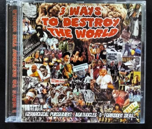 CD - 3 Ways To Destroy The World - Hierarchical Punishment / Forbidden Ideas... / Agathocles