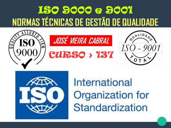X-137. ISO 9000  e 9001 - TÉCNICAS DE GESTÃO DE QUALIDADE
