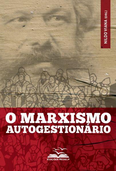 O Marxismo Autogestionário
