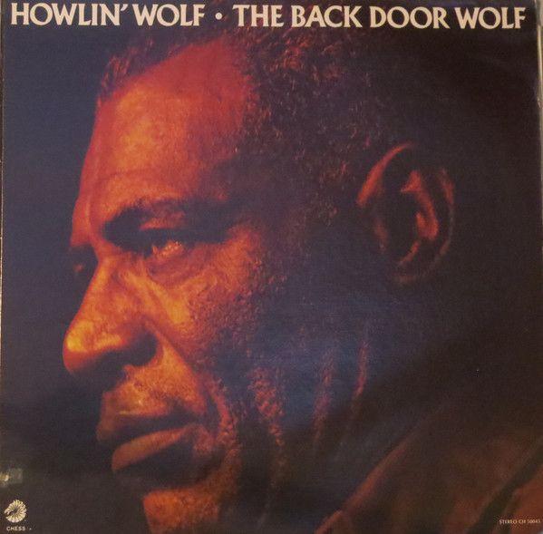 LP 12 - Howlin' Wolf – The Back Door Wolf