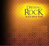 Dressing Rock – Black Brick Road