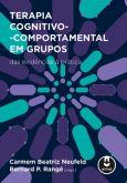 Terapia Cognitivo-Comportamental em Grupos:Das Evidências a Prática