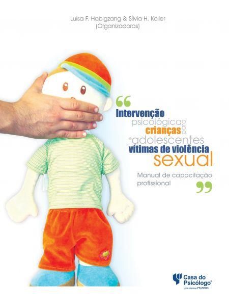 Intervenção Psicológica para Crianças e Adolescentes. Vítimas de Violência Sexual