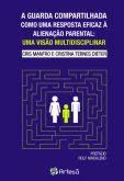 A Guarda Compartilhada Como Uma Resposta Eficaz a Alienação Parental