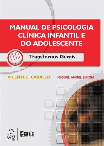 Manual de Psicologia Clínica Infantil e do Adolescente Transtornos Gerais