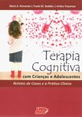 Terapia Cognitiva com Crianças e Adolescentes