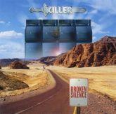 CD -  Killer – Broken Silence