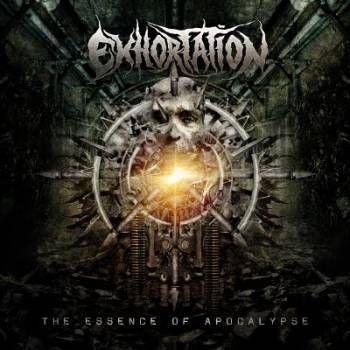 EXHORTATION - The Essence of Apocalypse