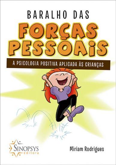 Baralho Das Forças Pessoais: A Psicologia Positiva Aplicada ás Crianças