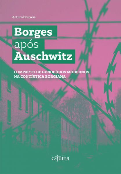 Borges após Auschwitz: o impacto de genocídios modernos na contística borgiana