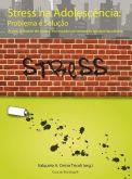 Stress na Adolescência: Problema e Solução