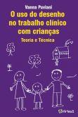 Uso do Desenho no Trabalho Clinico Com Criancas