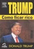 Trump Como Fica Rico Com Frete Grátis R. Módico!