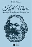 Karl Marx: A Crítica Desapiedada do Existente [PROMOÇÃO]