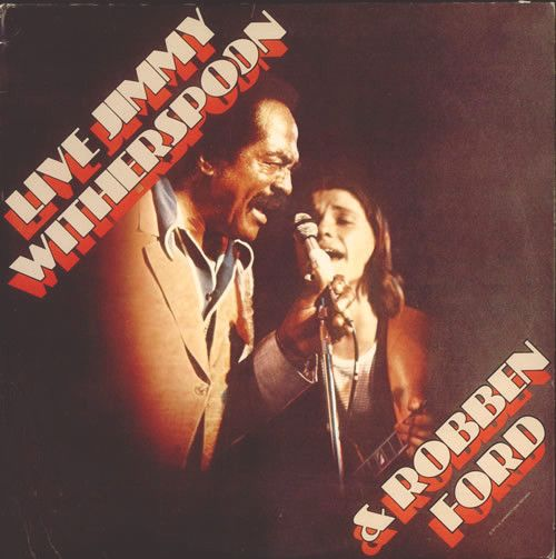 LP 12 - Jimmy Witherspoon And Robben Ford ‎– Live Jimmy Witherspoon & Robben Ford