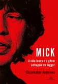 LIVRO - MICK- A vida louca e o gênio selvagem de Jagger -[Christopher Andersen]