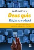 Deus quis: eleições na era digital