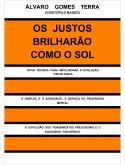 OS JUSTOS BRILHARÃO COMO O SOL - MEIO FÍSICO