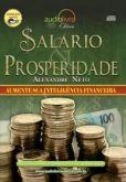 Salário e prosperidade - Alexandre Neto