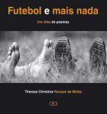 Futebol e mais nada: Um time de poemas