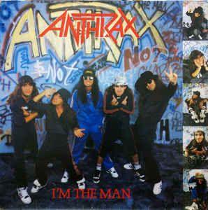 LP 12 - Anthrax – I'm The Man