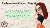 ORDENANDO O ALFABETO MANUAL