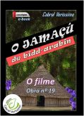 Z-19) O Jamaçú de Bidd-arabin > O FILME > 105 págs