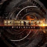 Ignited – Steelbound