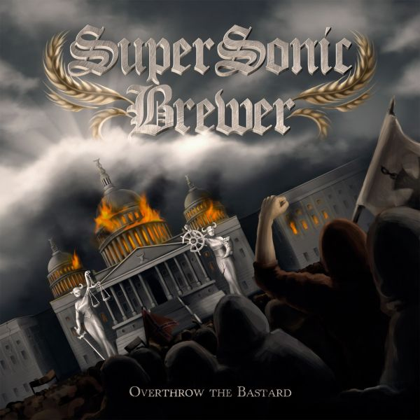 SUPERSONIC BREWER - OVERTHROW THE BASTARD