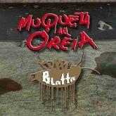MUQUETA NA OREIA - BLATTA