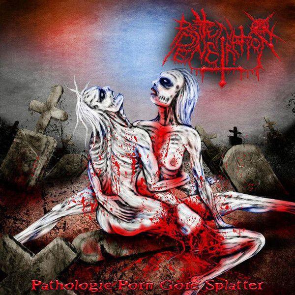 CD Rotten Penetration – Pathologic Porn Gore Splatter