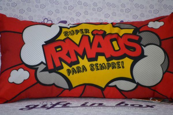 e117cd2beb8800 ALMOFADINHA SUPER IRMÃOS PARA SEMPRE - Gift In Box - Presentes Criativos