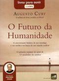 Livro áudio: O Futuro da Humanidade - Augusto Cury