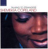 SHEMEKIA COPELAND - TALKING TO STRANGERS