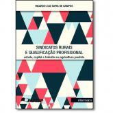 Sindicatos Rurais e Qualificação Profissional: Estado, Capital e Trabalho na Agricultura Paulista