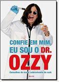 Confie em mim, eu sou o Dr. Ozzy: Conselhos do maior sobrevivente do rock