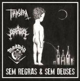 Thrashera / Praga / MadDög - Sem Regras & Sem Deuses