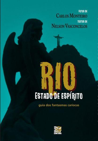 Rio: estado de espírito - guia dos fantasmas cariocas