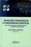 Inovações pedagógicas e coreografias didáticas: das tecnologias e metodologias às práticas efetivas