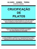 CRUCIFICAÇÃO DE PILATOS - MEIO FÍSICO